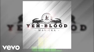 Video Masicka - Yeh Blood (Audio Video) MP3, 3GP, MP4, WEBM, AVI, FLV Mei 2019