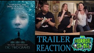 """Dig Two Graves"" 2017 Horror Movie Trailer Reaction - The Horror Show"