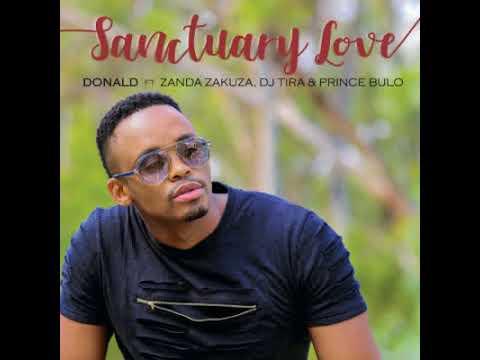 Donald – Sanctuary Love ft. Zanda Zakuza, DJ Tira & Prince Bulo (Official Audio)