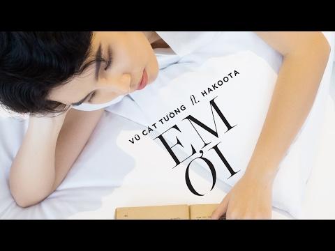 [Valentine's gift] Em Ơi - Vũ Cát Tường ft. Hakoota - Thời lượng: 3:22.