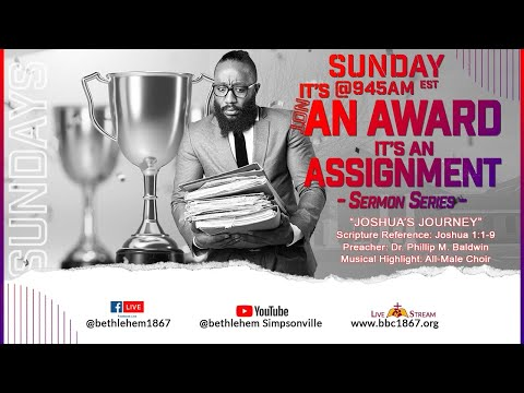 10.18.2020 | It's Not An Award, It's An Assignment | Joshua's Journey | Dr. Phillip Baldwin