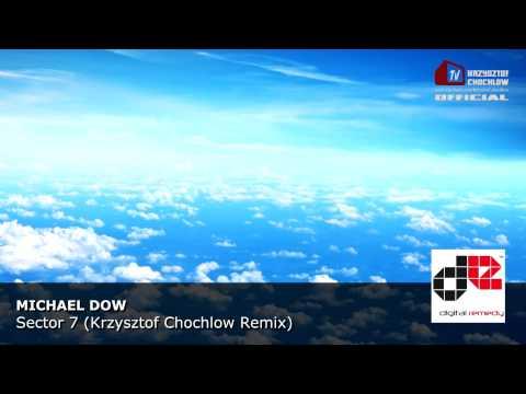 Michael Dow - Sector 7 (Krzysztof Chochlow Remix)