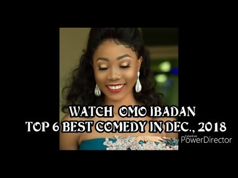 Watch Omo Ibadan Top 6 Best Comedy In Dec., 2018.