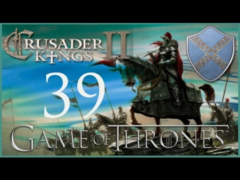 Crusader Kings II, Game Of Thrones: Roxton Of The Ring #39 - Goodbye Daughters
