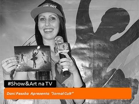 "Dani Pessôa Apresenta ""Jornal Cult"""