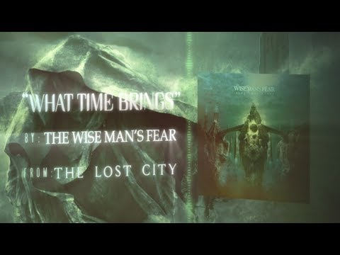 """The Wise Man's Fear - """"What Time Brings"""" [OFFICIAL LYRIC VIDEO]"""
