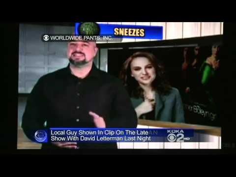 chuck the movieguy - David Letterman chose one of my Natalie Portman interviews where she sneezes to be on his TOP TEN list and then the local CBS news did a story on it!