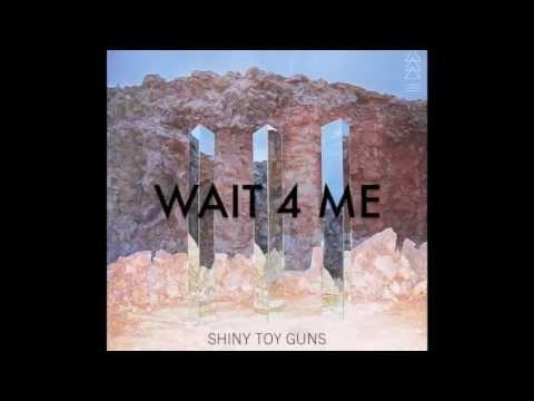 Tekst piosenki Shiny Toy Guns - Wait for Me po polsku