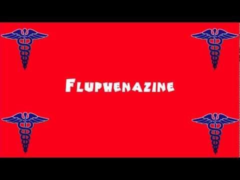 Pronounce Medical Words ― Fluphenazine