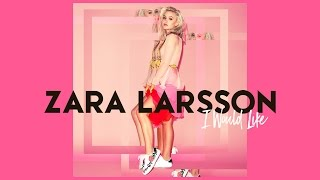 Thumbnail for Zara Larsson — I Would Like