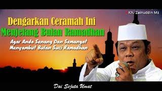 Video Dengarkan Ceramah Ini Dalam Menyambut Bulan Ramadhan - KH Zainuddin MZ MP3, 3GP, MP4, WEBM, AVI, FLV September 2018