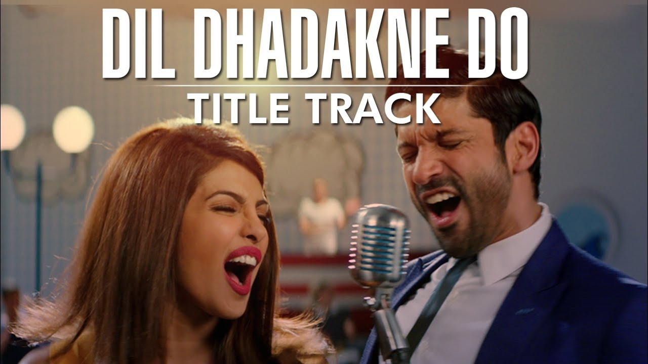 DIL DHADAKNE DO SONG LYRICS & VIDEO | PRIYANKA CHOPRA | FARHAN AKHTAR | JAVED AKHTAR | LATEST BOLLYWOOD MOVIE SONG