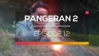 Nonton Pangeran 2  - Episode 12 Film Subtitle Indonesia Streaming Movie Download