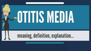 What is OTITIS MEDIA? What does OTITIS MEDIA mean? OTITIS MEDIA meaning, definition & explanation