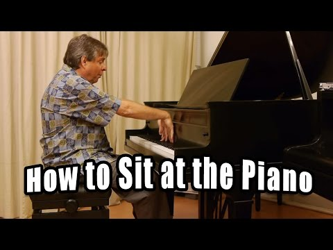 How to Sit at the Piano