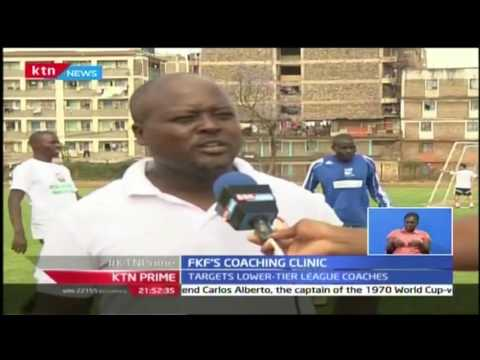 KTN Prime: FKF organizes coaching clinic, 25th October 2016