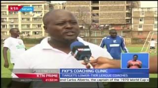 KTN Prime: FKF Organizes Coaching Clinic, 25th October 2016