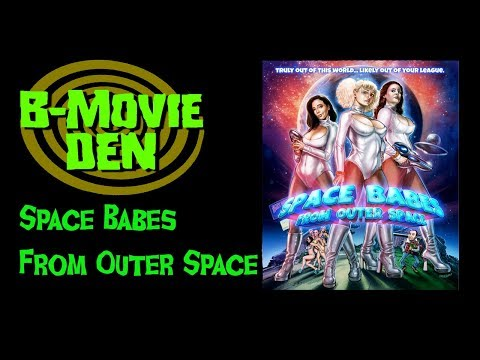 B-Movie Den: SPACE BABES FROM OUTER SPACE