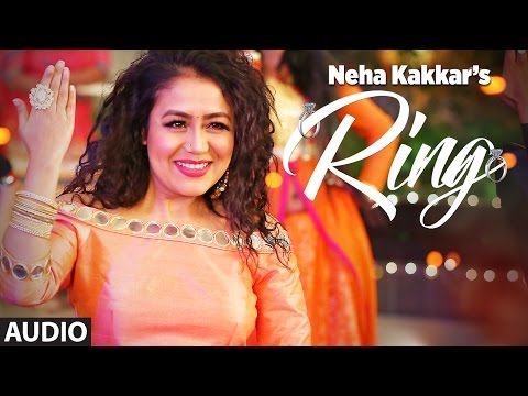 Neha Kakkar: Ring Full Audio Song | Jatinder Jeetu