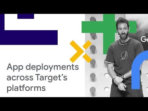 Scaling Application Deployments Across Target's platforms (Cloud Next '18)