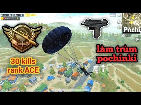 PUBG Mobile - Solo Squad Rank ACE Với 30 Kills | Combo Cực Độc Làm Trùm Pochinki - Thời lượng: 22:10.