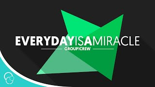 Group 1 Crew - Everyday is a Miracle (Audio Only)