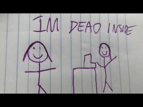 la la la, i'm dead inside, dead inside, oh i'm dead inside