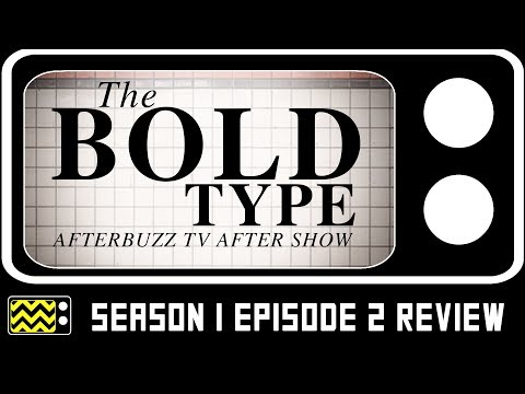 The Bold Type Season 1 Episode 2 Review & AfterShow | Afterbuzz TV