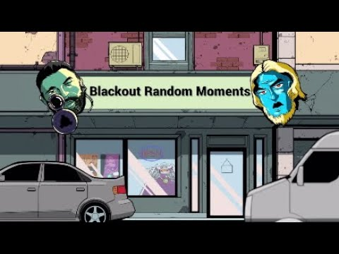 Suicidal Thoughts At 6!?- Blackout Random Moments