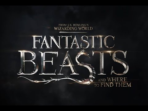 Fantastic Beast and Where to Find Them [Trailer HD]