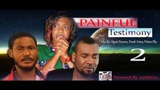 Painful Testimony Nigerian Movie [Part 2] - Chika Ike, Frank Artus