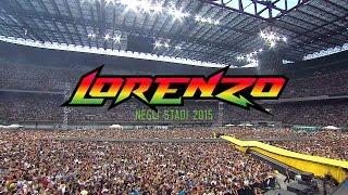 LORENZO NEGLI STADI 2015 - Il film del concerto!