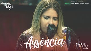 image of Marília Mendonça - Ausência (Agora Que São Elas 2)