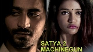 Satya 2 - Machinegun New Song