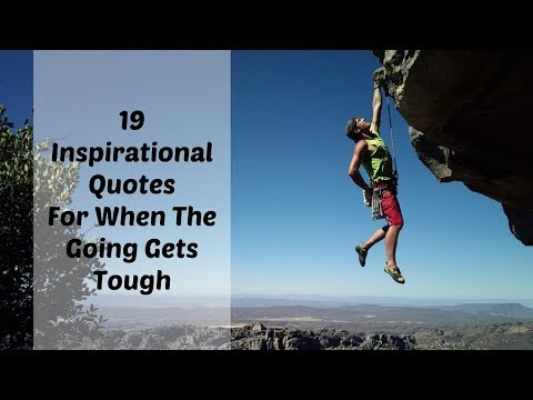 Encouraging quotes - 19 Inspirational Quotes For When The Going Gets Tough  Sameer Gudhate