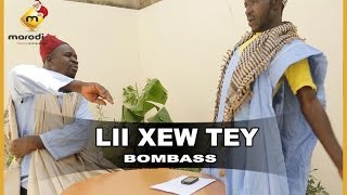 Video Lii Xew Tey - Saison 2  - BOMBASS MP3, 3GP, MP4, WEBM, AVI, FLV Mei 2017