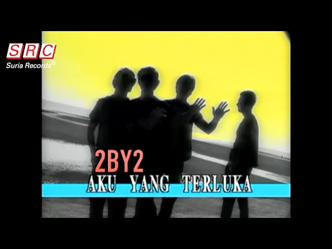 2BY2 - Aku Yang Terluka(Official Music Video)