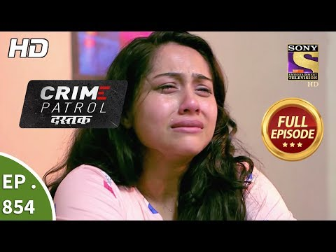 Crime Patrol Dastak - Ep 854 - Full Episode - 31st August, 2018