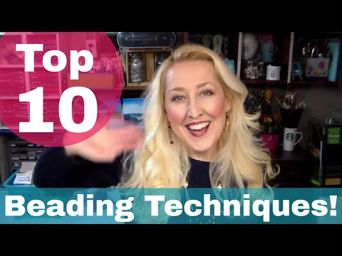 Top 10 Techniques for Beaded Jewelry!