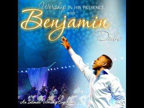Worship in His Presence with Benjamin Dube