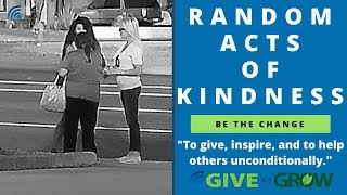 Random Acts of Kindness Paying for Gas and Helping the Homeless