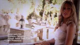 Amor sem Fim - Sumaya Carvalho - YouTube