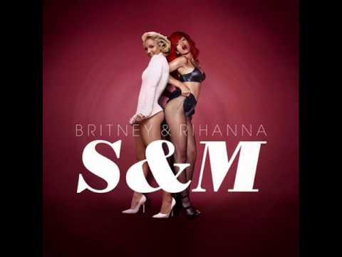 S & M (Remix) – Rihanna ft. Britney Spears