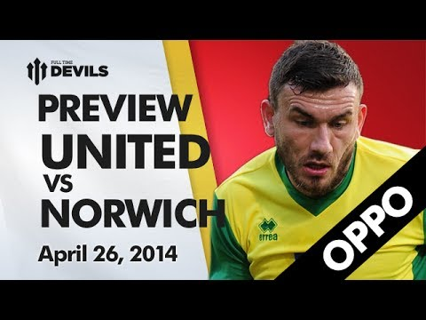 'Don't Expect Us To Roll Over'   Manchester United vs Norwich   OPPO PREVIEW