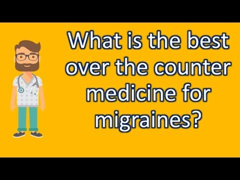 What is the best over the counter medicine for migraines ? | Most Rated Health FAQ Channel