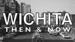 Wichita Then & Now