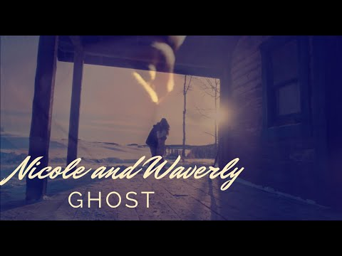 Nicole and Waverly -   Ghost