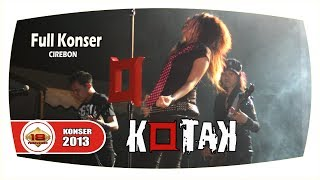 Video KERENN .. !!! KOTAK' ..  MENGGELEGARKAN MALAM ITU ..  (LIVE KONSER CIREBON 14 NOVEMBER 2013) MP3, 3GP, MP4, WEBM, AVI, FLV Agustus 2018