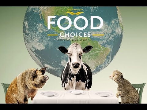 Food Choices - (Full Movie Documentary)