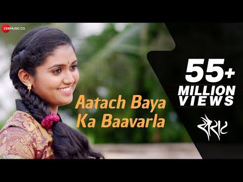 Video Aatach Baya Ka Baavarla - Official Full Video | Sairat | Ajay Atul | Nagraj Popatrao Manjule download in MP3, 3GP, MP4, WEBM, AVI, FLV January 2017